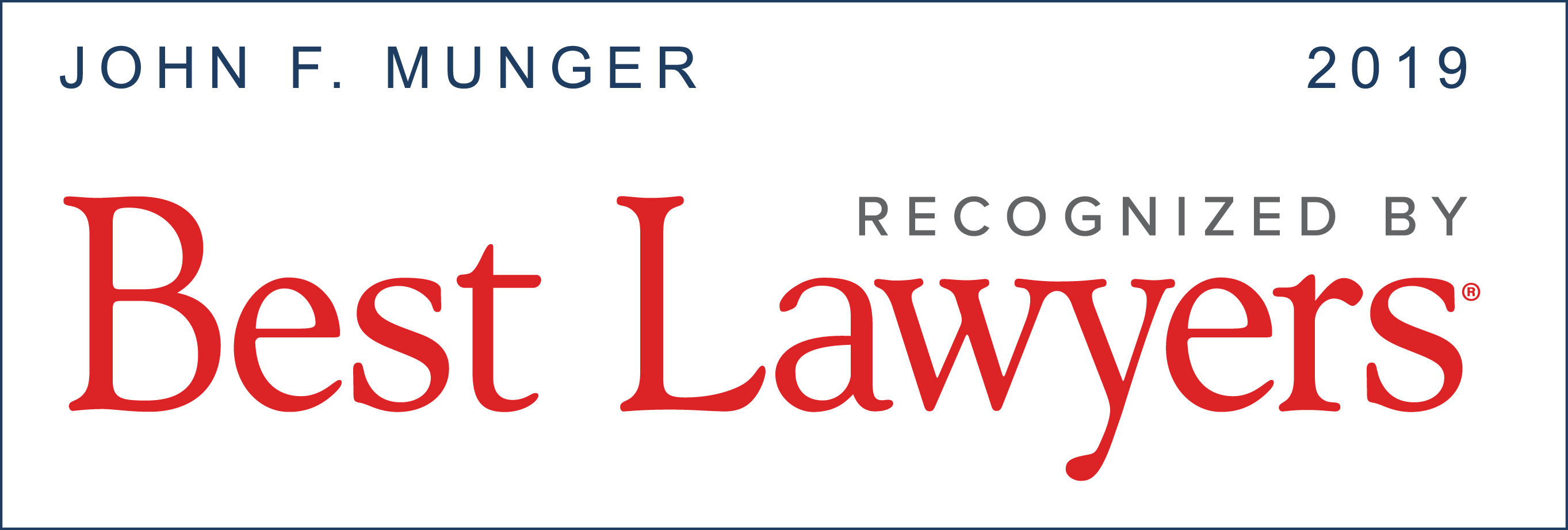 John F. Munger is recognized by Best Lawyers 2019